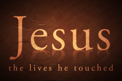 Jesus: The Lives He Touched